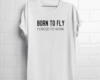 Pilot Shirt   Pilot Gift Men   Air Force Shirt   Born to Fly Forced to Work   Pilot Shirt Men   Funny Gift for Him   Pilot Gift