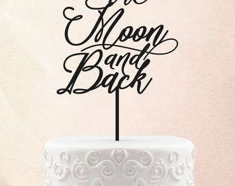 To The Moon And Back Cake Topper Customized Wedding Cake Topper Personalized Cake Topper for Wedding Custom Cake Topper 44