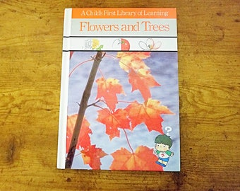 A Child's First Library of Learning Flowers and Trees by Time Life Books, third printing 1990
