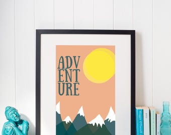 Printable digital art work Adventure inspirational art print inspiration quote Office poster Home decor new home gift digital download