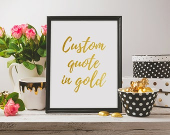 CUSTOM gold print Quote Personalized Golden Calligraphy Custom Print poster decor your words customized calligraphy sign typography sign