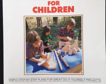 Carpentry / Woodworking for Children Book ~  ~ Plans for 11 Projects (Adults too?)