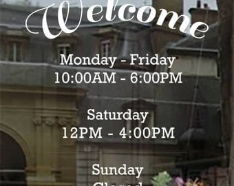Welcome Business Hours Decal // Open to Close // Hours of Operation // Commercial Grade Premium Vinyl // BH0102