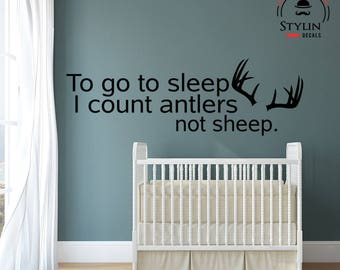 NURSERY Decor, Nursery Wall Quote- To Go To Sleep I Count Antlers Not Sheep Wall Quote- Vinyl Wall Lettering- Removable Nursery Art