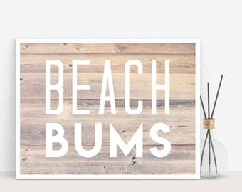 Beach Bum Art Print, Wall Art, Beach Decor, Home Decor, Housewarming Gift, Rustic Home Decor, Home Sign, Ocean Print, Ocean Home Decor
