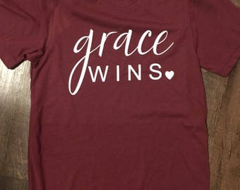 Grace wins, custom shirt, faith shirt