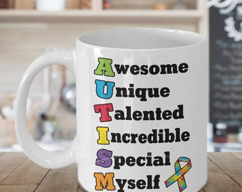 Cute Autism Awareness Mug - 11 oz or 15 oz Ceramic Coffee Cup - Awesome Unique Talented Incredible Special Myself Acronym