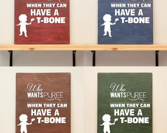 Who wants puree when they can have a T-bone - vinyl on varnished wood (choose from 2 sizes and a range of colours) - Wall decor