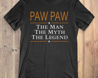 Grandpa Gift T-shirt: Paw Paw The Man The Myth The Legend