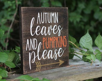 Wooden Fall Sign, Autumn Decor, Rustic Fall Signs, Rustic Wood Home Decor, Autumn Leaves and Pumpkins Please Sign, Autumn Sign, Wood Sign