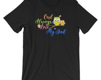 Owl Always Love My Dad Family T Shirt