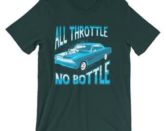 All Throttle No Bottle - Street Racing Muscle Car Lover Drag Race Short-Sleeve Unisex T-Shirt