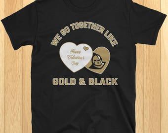 We Go Together Like Gold & Black, Ucf Knights, Ucf Knights Shirt, Ucf Knights Tshirt, Ucf Knights Gift, Ucf Gift, Knights Gift, Ucf, Knights