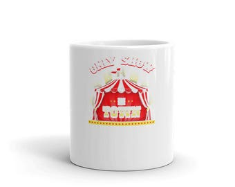 Only Show In Town Novelty Mug By Spartees
