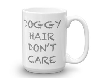 Doggy Hair Don't Care Mug