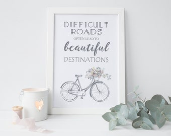 Quote - Difficult Roads Often Lead To Beautiful Destinations - Floral Bicycle - Home Decor