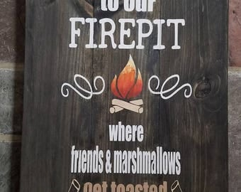 Welcome to our Fire-pit, Where Friend and Marshmallows get toasted at the same time!