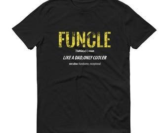 Funcle, Funcle Shirt, Funcle Tee Shirt, Funcle T-Shirt, Funcle Definition, Funcle Definition Shirt, Fun Uncle Shirt, Fun Uncle, Uncle, Shirt