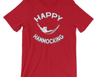 Hammocking Shirt - Funny Camping Shirt - Hammock Gear Trekking Hiking Backpacking - Happy Hammocking - Short-Sleeve Unisex T-Shirt