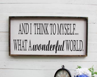 Wonderful World Sign, What A Wonderful, Louis Armstrong, Wonderful World, And I Think To, I Think To Myself, Armstrong Louis, Jass Music