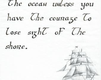 You Can Never Cross the Ocean - Calligraphy - Inspirational Quotes - Print