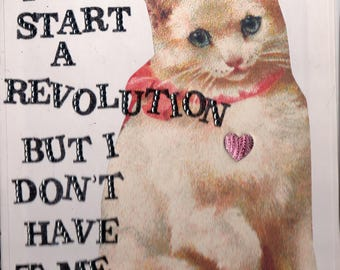 I'd Start A Revolution  {Original Collage}