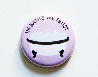 In Baths We Trust One Inch Button