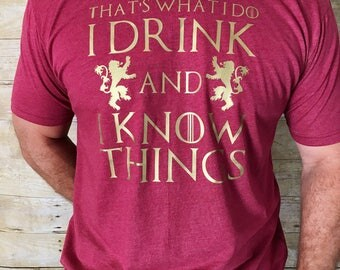 Game of Thrones Shirt, House Lannister, I Drink and I Know Things, Lannister Shirt, GOT Shirt, Tyrion Lannister, Game of Thrones Shirt