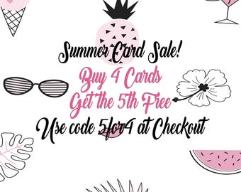 Summer Special Buy 4 Cards Get the 5th Free! Enter 5for4 at checkout!