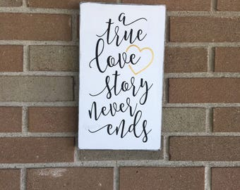 """Wedding sign, A True Love Story Never Ends,Wood Sign,White and Black Sign,Wedding Decor,Wedding Gifts,Marriage Love Personalized Sign,12""""x8"""""""