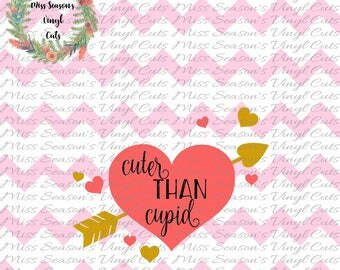 Cuter than Cupid  SVG | Heart Svg | Valentines Day DXF, Eps, Png, Digital Cut File| Instant Download |  Personal & Commercial Use | Stencil