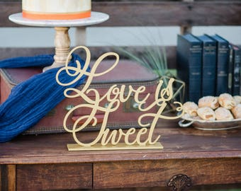 Wedding Sign Love is Sweet Dessert Table or Cake Treat Sign for Wedding Reception Decoration Painted Choice Color Script (Item - LSS250)