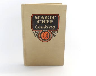 Magic Chef Cooking Book Vintage 1936 Cookbook by American Stove Company, Collectible Cookbook