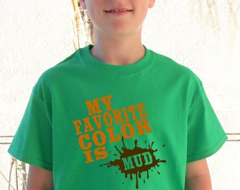 My Favorite Color Is Mud Shirt