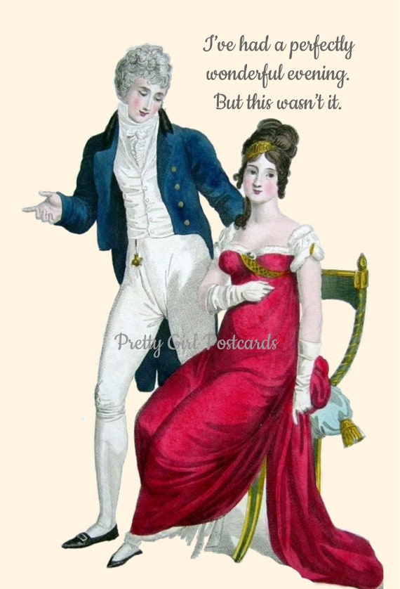 """Witty Post Card """"I've Had A Perfectly Wonderful Evening. But This Wasn't It."""" Funny Postcard Jane Austen Dress Pretty Girl Postcards"""