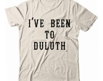 I've Been to Duluth The Great Outdoors UNISEX T-shirt