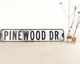 vintage street sign,vintage metal sign,PINEWOOD DR.,industrial decor,rustic decor,road sign,farmhouse antiques,white and black typography