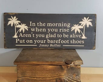 """Jimmy Buffett Quote- from """"Why the Things We Do"""".   Rustic, hand painted, distressed, wooden sign."""
