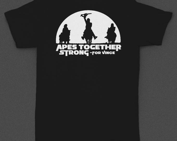 Apes Together Strong for Vince - 5 Dollar Tshirt