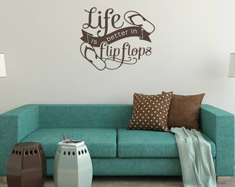Life is Better in Flip Flops Vinyl Decal Wall Quote L214