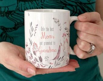Printed Mug, Only the best Moms get promoted to Grandma Mug, Nana mug, Watercolour Flowers, Personalized Mugs, Pregnancy Announcement Mug