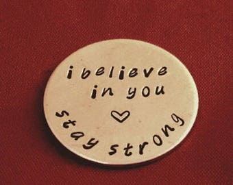 SOBRIETY pocket coin.... addiction recovery gift..sobriety coin, recovery gift, i believe in you, stay strong, handstamped, AA