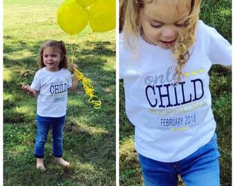 only child expiring shirt; only child expiring; pregnancy announcement; pregnancy announcement shirt; big sister shirt; big brother shirt