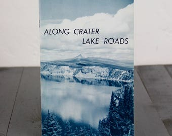 Vintage Book Crater Lake National Park Along Crater Lake Roads 1960s Road Trip Adventure Explore Travel Book Americana