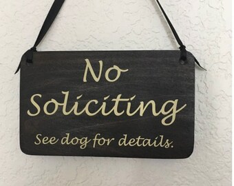 Comical No soliciting see dog for details- small hanging sign with Ribbon - Gift - solid wood - Cute little signage for home or business.