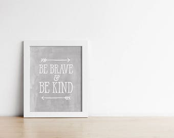 Nursery Art PRINTABLE - Be Brave And Be Kind - Nursery Quote - Grey Nursery Art Print - Wall Art - Digital Art - Baby Girl Art - SKU:022