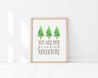 Woodland Nursery Art Print - You Are Our Greatest Adventure - Nursery Decor - Baby Shower Gift - Buy One Get One Free - Trees - SKU:1244