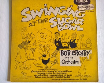 Swinging at the Sugar Bowl Bob Crosby and His Orchestra Vintage Record --- Retro 1950's Foxtrot Jazz Music --- Cool Hipster Vinyl Collection