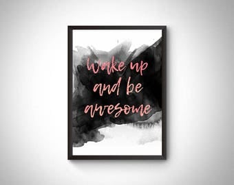 Quote printable, wake up and be awesome, inspirational print, motivation quote, room decor for her, gift for her,quote wall art,office print