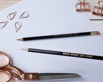 Write Drunk, Edit Sober -  pencils x2
